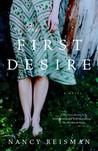 The First Desire by Nancy Reisman