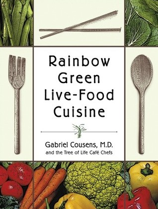 Rainbow Green Live-Food Cuisine by Gabriel Cousens