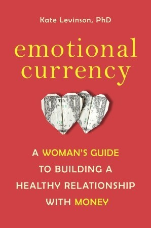Emotional Currency by Kate Levinson
