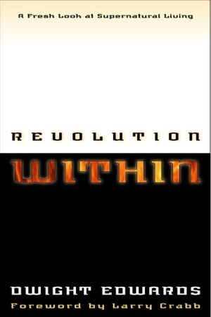 Revolution Within: A Fresh Look at Supernatural Living