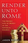 Render Unto Rome: The Secret Life of Money in the Catholic Church