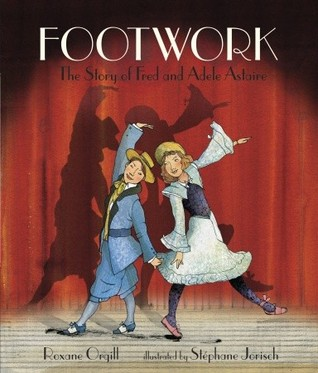 Footwork: The Story of Fred and Adele Astaire