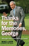 Thanks for the Memories, George: What Eight Years of Bush Will Do to a Country