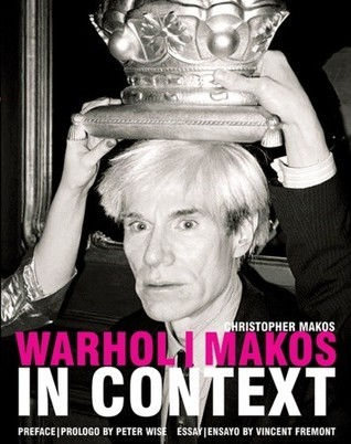 Warhol/ Makos in Context
