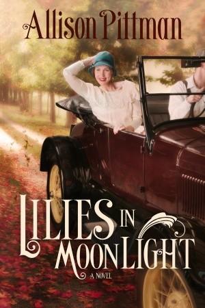Lilies in Moonlight by Allison Pittman