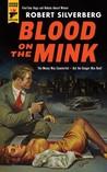 Blood on the Mink (Hard Case Crime #106)