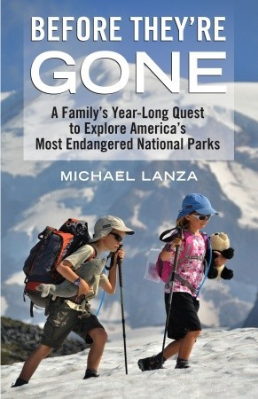 Before Theyre Gone: A Familys Year-Long Quest to Explore Americas Most Endangered National Parks EPUB