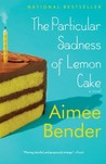 The Particular Sadness of Lemon Cake by Aimee Bender
