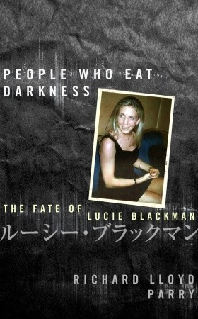 "Book cover of ""People Who Eat Darkness"" by Richard Lloyd Parry"