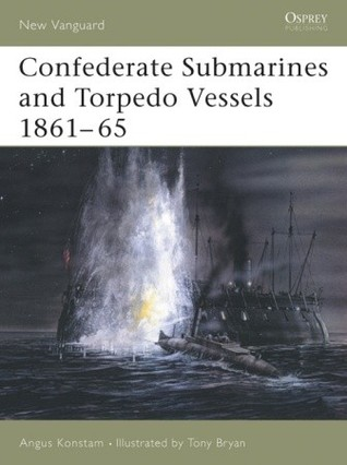 Confederate Submarines and Torpedo Vessels 1861–65