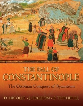 The Fall of Constantinople by David Nicolle