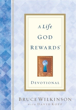 A Life God Rewards Devotional by Bruce H. Wilkinson