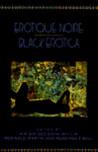 Erotique Noire/Black Erotica by Roseann P. Bell