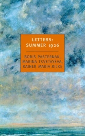 Letters, Summer 1926 by Boris Pasternak