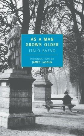 As a Man Grows Older by Italo Svevo