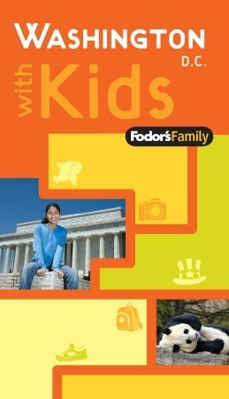 Fodor's Family Washington, D.C. with Kids, 1st Edition