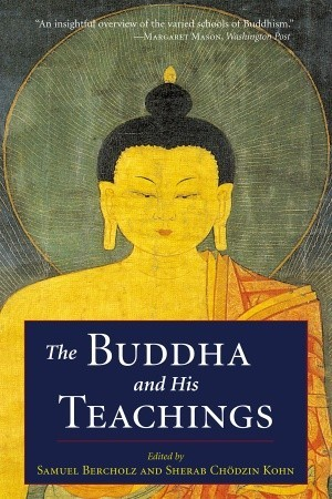 The Buddha and His Teachings by Sherab Chödzin Kohn