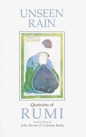 Unseen Rain: Quatrains of Rumi