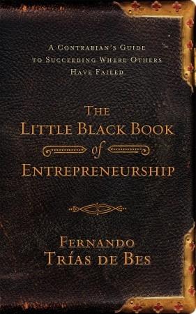 Little Black Book of Entrepreneurship by Fernando Trías de Bes