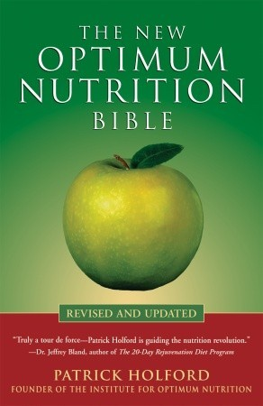 The New Optimum Nutrition Bible by Patrick Holford