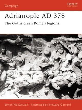 Adrianople AD 378: The Goths crush Rome's legions Libros para descargar gratis
