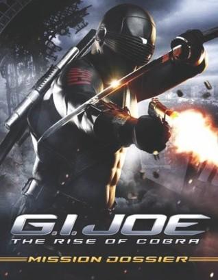 G.I Joe: The Rise of Cobra: Mission Dossier