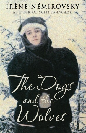 The Dogs and the Wolves by Irène Némirovsky