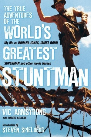 Ebook My Life as Indiana Jones, James Bond, Superman and Other Action Heroes by Vic Armstrong DOC!