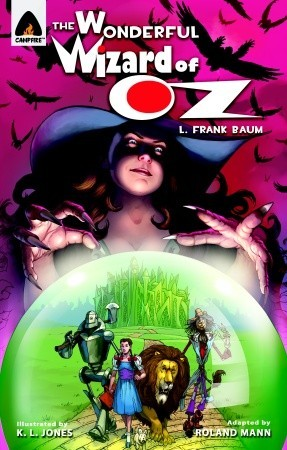 The Wonderful Wizard of Oz: The Graphic Novel                  (Campfire Graphic Novels)