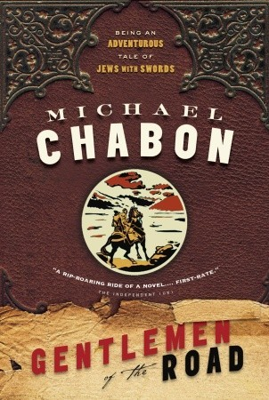 Ebook Gentlemen of the Road: A Tale of Adventure by Michael Chabon read!