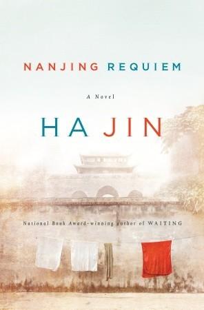 Nanjing Requiem by Ha Jin