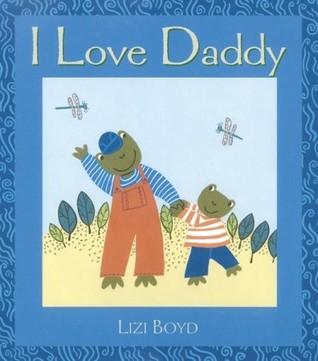 I Love Daddy by Lizi Boyd