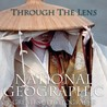 Through the Lens by National Geographic Society