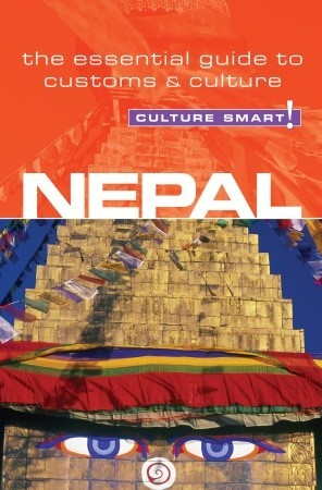 Nepal - Culture Smart!: The Essential Guide to Customs  Culture