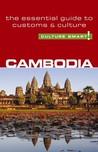 Cambodia - Culture Smart!: The Essential Guide to Customs  Culture