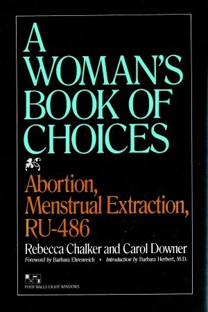 The Woman's Book of Choices: Abortion, Menstrual Extraction, RU-486