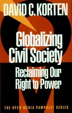 Globalizing Civil Society by David C. Korten