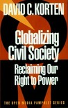Globalizing Civil Society: Reclaiming Our Right to Power