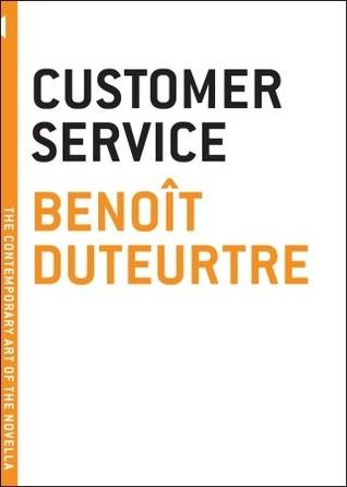 Customer Service by Benoît Duteurtre