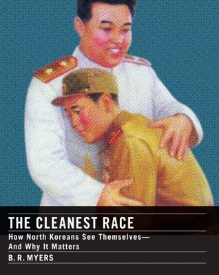 The Cleanest Race: How North Koreans See Themselves and Why It Matters