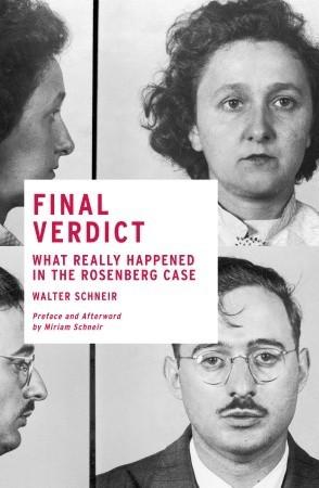 Final Verdict: What Really Happened in the Rosenberg Case