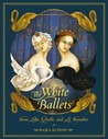 The White Ballets by Rajka Kupesic
