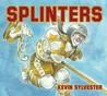 Splinters by Kevin Sylvester