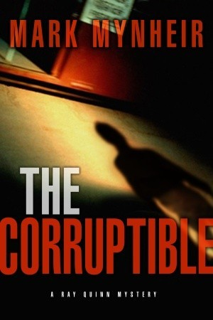 The Corruptible by Mark Mynheir