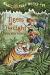 Tigers at Twilight (Magic Tree House, #19)