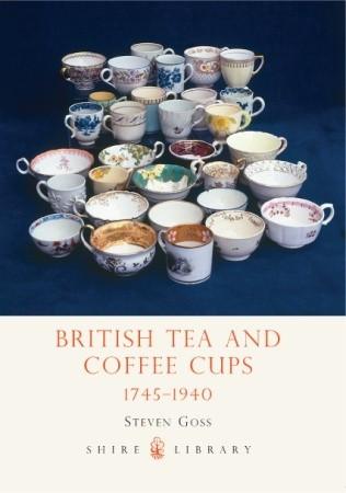 British Tea and Coffee Cups: 1745–1940