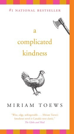 A Complicated Kindness by Miriam Toews