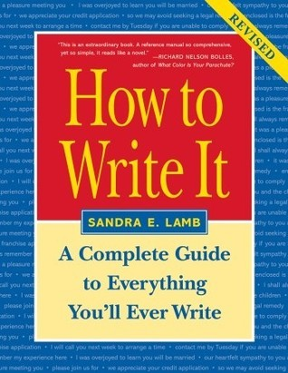 How to Write It: Complete Guide to Everything You'll Ever Write