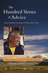 The Hundred Verses of Advice: Tibetan Buddhist Teachings on What Matters Most