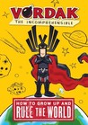 How to Grow Up and Rule the World, by Vordak the Incomprehensible